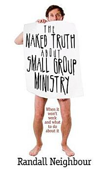 The Naked Truth about Small Group Ministry PDF