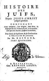 L'histoire et la religion des juifs, depuis Jesus-Christ jusqu'à present: pour servir de supplément et de continuation à l'histoire de Joseph, Volume4