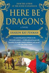 Here Be Dragons: A Novel