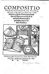 Compositio Horologiorum, In Plano, Muro, Truncis, Anulo, Concavo, cylindro & uarijs quadrantibus: cum signorum zodiaci & diuersarum horarum inscriptionibus