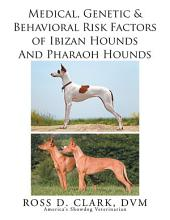 Medical, Genetic & Behavioral Risk Factors of Ibizan Hounds and Pharoah Hounds