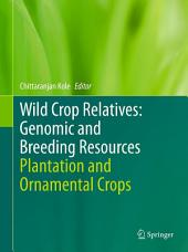 Wild Crop Relatives: Genomic and Breeding Resources: Plantation and Ornamental Crops