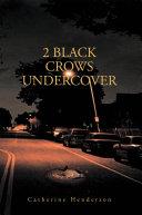2 Black Crows Undercover