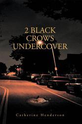 2 Black Crows Undercover Book PDF
