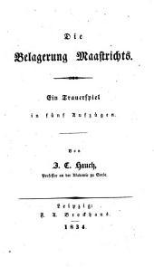 Die Belagerung Maestrichts. Trauerspiel