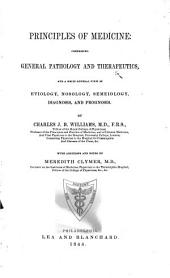 Principles of Medicine: Comprising General Pathology and Therapeutics, and a Brief General View of Etiology, Nosology, Semeiology, Diagnosis, and Prognosis, Part 547; Part 1842