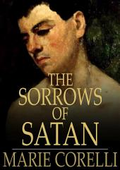 The Sorrows of Satan: Or the Strange Experience of One Geoffrey Tempest, Millionaire
