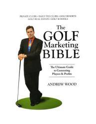 The Golf Marketing Bible Book PDF