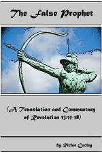 The False Prophet (A Translation and Commentary of Revelation 13:11-18)