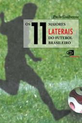 Os 11 Maiores Laterais do Futebol Brasileiro