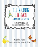 Download Let s Cook French  a Family Cookbook Book