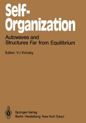 Self-Organization: Autowaves and Structures Far from Equilibrium