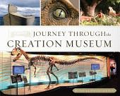 Journey Through the Creation Museum (Revised & Expanded Edition)