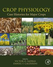 Crop Physiology Case Histories for Major Crops