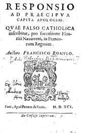 Responsio ad praecipua capita Apologiae ... pro successione Henrici Navar. in Franc. Regn