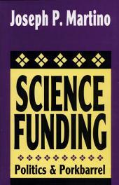 Science Funding: Politics and Porkbarrel