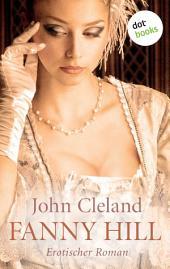 Fanny Hill: Erotischer Roman