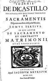 De Sacramentis disputationes Scholasticae et morales: Volume 3