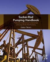 Sucker-Rod Pumping Handbook: Production Engineering Fundamentals and Long-Stroke Rod Pumping