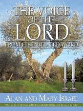 THE VOICE OF THE LORD: From his Initiated word