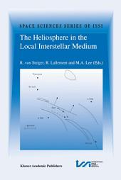 The Heliosphere in the Local Interstellar Medium: Proceedings of the First ISSI Workshop 6–10 November 1995, Bern, Switzerland