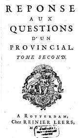 Réponse aux questions d'un provincial: Volume2