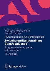 Zwischenprüfungstraining Bankfachklasse: Programmierte Aufgaben mit Lösungen, Ausgabe 11