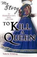 My Story  To Kill A Queen PDF