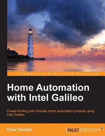 Home Automation with Intel Galileo PDF