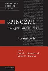 Spinoza's 'Theological-Political Treatise': A Critical Guide
