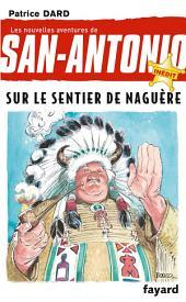 Sur le sentier de naguère: Nouvelles aventures de San Antonio, Volume28