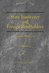 State Insolvency and Foreign Bondholders: General Principles, Volume 1