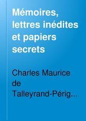 Mémoires, lettres inédites et papiers secrets