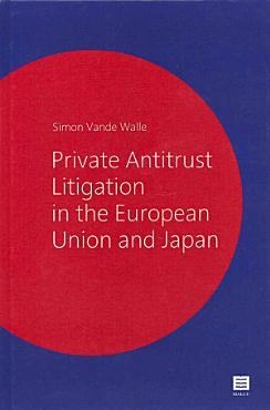 Private Antitrust Litigation in the European Union and Japan PDF
