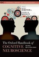The Oxford Handbook of Cognitive Neuroscience  Volume 2 PDF
