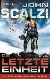 Die letzte Einheit: Roman