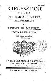 Riflessioni sulla pubblica felicita relativamente al regno di Napoli, [Giuseppe Palmieri]