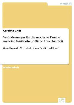 Ver  nderungen f  r die moderne Familie und eine familienfreundliche Erwerbsarbeit PDF
