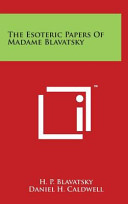The Esoteric Papers of Madame Blavatsky