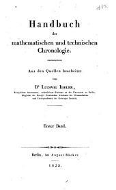 Handbuch Der Mathematischen und Technischen Chronologie: Band 1