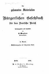 Die gesammten materialien zum Bürgerlichen gesetzbuch für das Deutsche reich: Band 1
