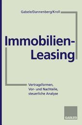 Immobilien-Leasing: Vertragsformen, Vor- und Nachteile, steuerliche Analyse, Ausgabe 2