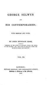 George Selwyn and His Contemporaries; with Memoirs and Notes: Volume 3