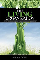 The Living Organization  Transforming Business to Create Extraordinary Results Book