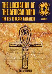 The Liberation of the African Mind: The Key to Black Salvation
