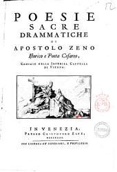 Poesie sacre drammatiche di Apostolo Zeno istorico e poeta cesareo, cantate nella imperial cappella di Vienna