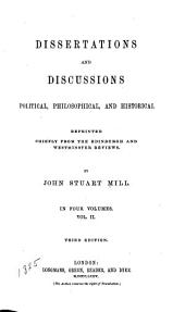 Dissertations and Discussions: Political, Philosophical, and Historical, Volume 2