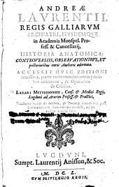 Andreae Laurentii, ... Historia anatomica: controuersiis, obseruationibus, et posterioribus curis authoris adornata