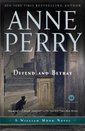 Defend and Betray: A William Monk Novel