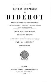 Oeuvres complètes de Diderot: rev. sur les éditions originales, comprenant ce qui a été publié à diverses époques et les manuscrits inédits, conservés à la Bibliothèque de l'Ermitage. Notices, notes, table analytique, Volume3
